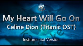 Celine Dion-My Heart Will Go On (Titanic OST) (MR) (Karaoke Version) [ZZang KARAOKE]