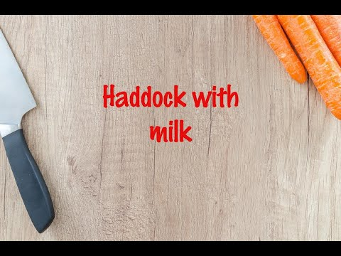 How To Cook - Haddock With Milk