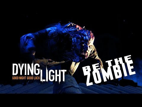 Dying Light - Я Зомби