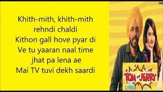 Tom and Jerry Lyrics | Satbir Aujla | New Punjabi Song 2019