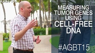 measuring tumor genes using cell free dna agbt 2015