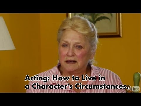 Acting: How to Live in a Character's Circumstances