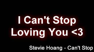 Watch Stevie Hoang Cant Stop video