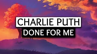 Charlie Puth, Kehlani ‒ Done For Me (Lyrics) 🎤