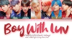 BTS (방탄소년단) - Boy With Luv (작은 것들을 위한 시) feat. Halsey (Color Coded Lyrics Eng/Rom/Han/가사)