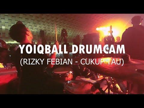 RIZKY FEBIAN - CUKUP TAU (YOIQBALL DRUMCAM)