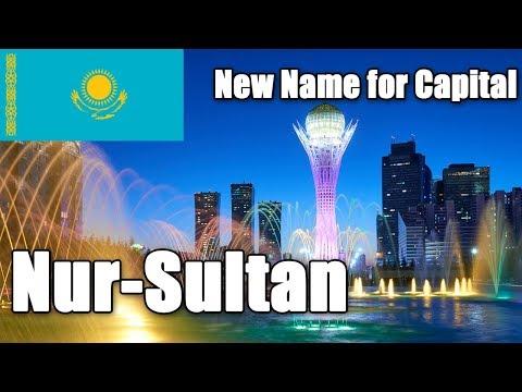 Nur-Sultan | New Name for Kazakhstan's Capital