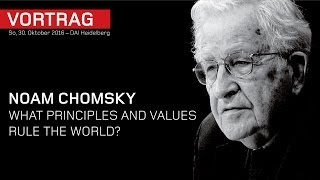 Noam Chomsky – What principles and values rule the world? – DAI Heidelberg