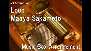 "Loop/Maaya Sakamoto [Music Box] (Anime ""Tsubasa Chronicle"" ED)"
