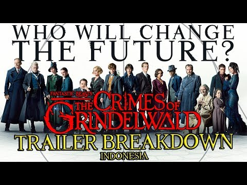 Yakin Dumbledore Baik ? | Fantastic Beasts: The Crimes of Grindelwald Trailer Breakdown