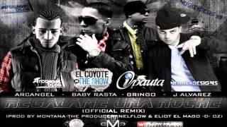 Regalame una noche - J Alvarez Ft. Arcangel, Baby rasta y Gringo ( offical Remix)