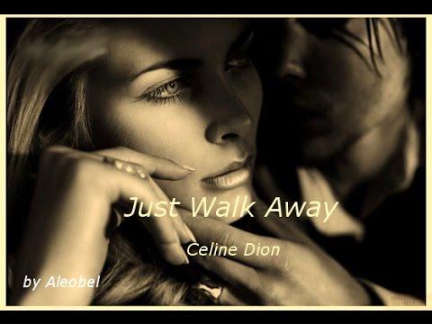 Just Walk Away ♥ Celine Dion ~ Lyrics