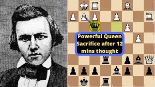 Download Paul Morphy thought 12 mins for this Powerful Queen Sacrifice : Louis Paulsen vs Paul Morphy