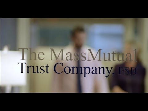 MassMutual Trust Company – Helping you preserve your wealth and care for future generations