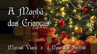 Canções de Natal - Marcus Viana - A Manhã das Crianças