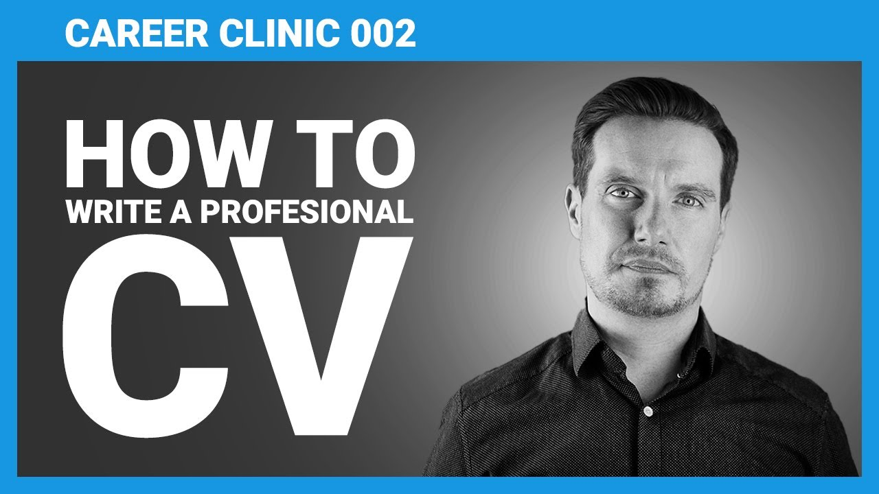 How To Write A Professional CV - 6 Top CV Tips For Writing & Creating An Executive Job CV / Resumé