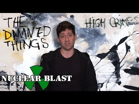 THE DAMNED THINGS - High Crimes: Album Lyrics & Themes (OFFICIAL INTERVIEW)