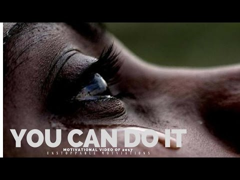 YOU CAN DO IT – Motivational Speech For Success In Life 2017