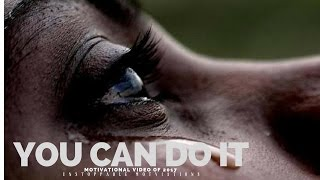YOU CAN DO IT - Motivational Speech For Success In Life 2017