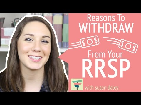 Reasons To Withdraw From Your RRSP | Your Money, Your Choices With Susan Daley