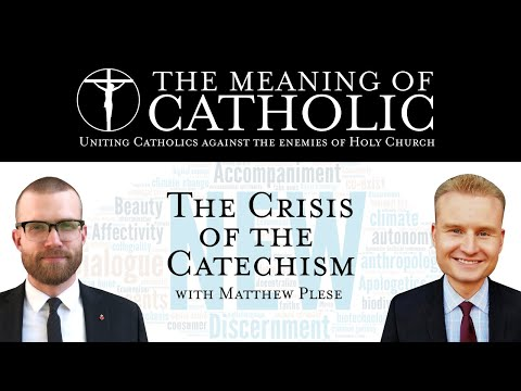The Crisis of the Catechism with Matthew Plese