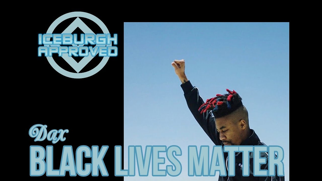 "ICEBURGH APPROVED: Dax ""BLACK LIVES MATTER"" Single REACTION & REVIEW"
