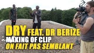 Download Video DRY & Dr Berize - Making of R.A.P. R&B d'On fait pas semblant (+ interview) MP3 3GP MP4