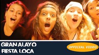 GRAN ALAYO - FIESTA LOCA - (OFFICIAL VIDEO)