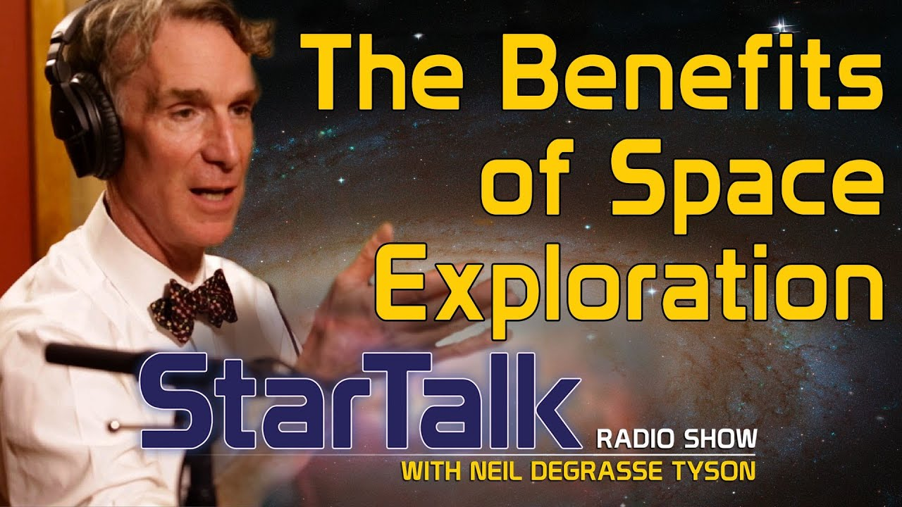 bill nye on the benefits of space exploration
