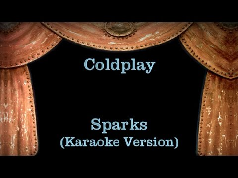 Coldplay - Sparks - Lyrics (Karaoke Version)