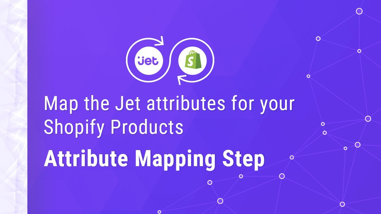 How to Map the Jet attributes for your Shopify Products? - CedCommerce