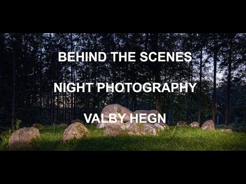BEHIND THE SCENES -  NIGHT PHOTOGRAPHY - VALBY HEGN (Language: English)