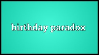 Birthday paradox Meaning