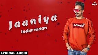 Jaaniya (Lyrical Audio) Inder Maan | New Punjabi Song 2019 | White Hill Music