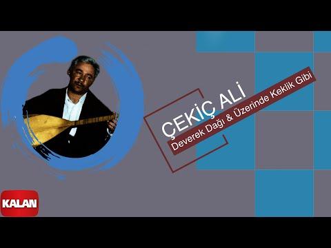 Çekiç Ali - Deverek Dağı - Üzerinde Keklik Gibi - [ Kızılırmak © 1999 Kalan Müzik ]