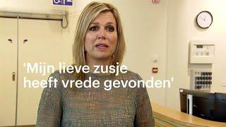 Koningin Maxima: 'Mijn lieve, begaafde zusje heeft eindelijk vrede kunnen vinden' - RTL NIEUWS