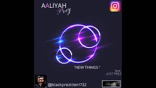 """ NEW THING - AALIYAH PREZ ft. Just Prez""😁"