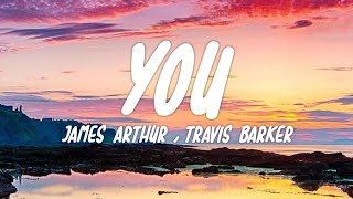 James Arthur - You (Lyrics) ft. Travis Barker