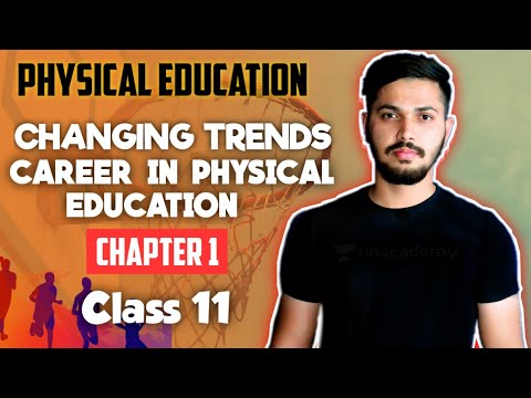 Changing Trends & Career in Physical Education | Unit 1 | CBSE Class 11 in hindi / English 2020-21