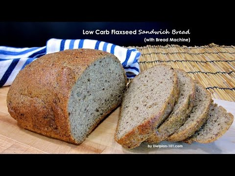 Low Carb Flaxseed Sandwich Bread (with Bread Machine)   Dietplan-101.com