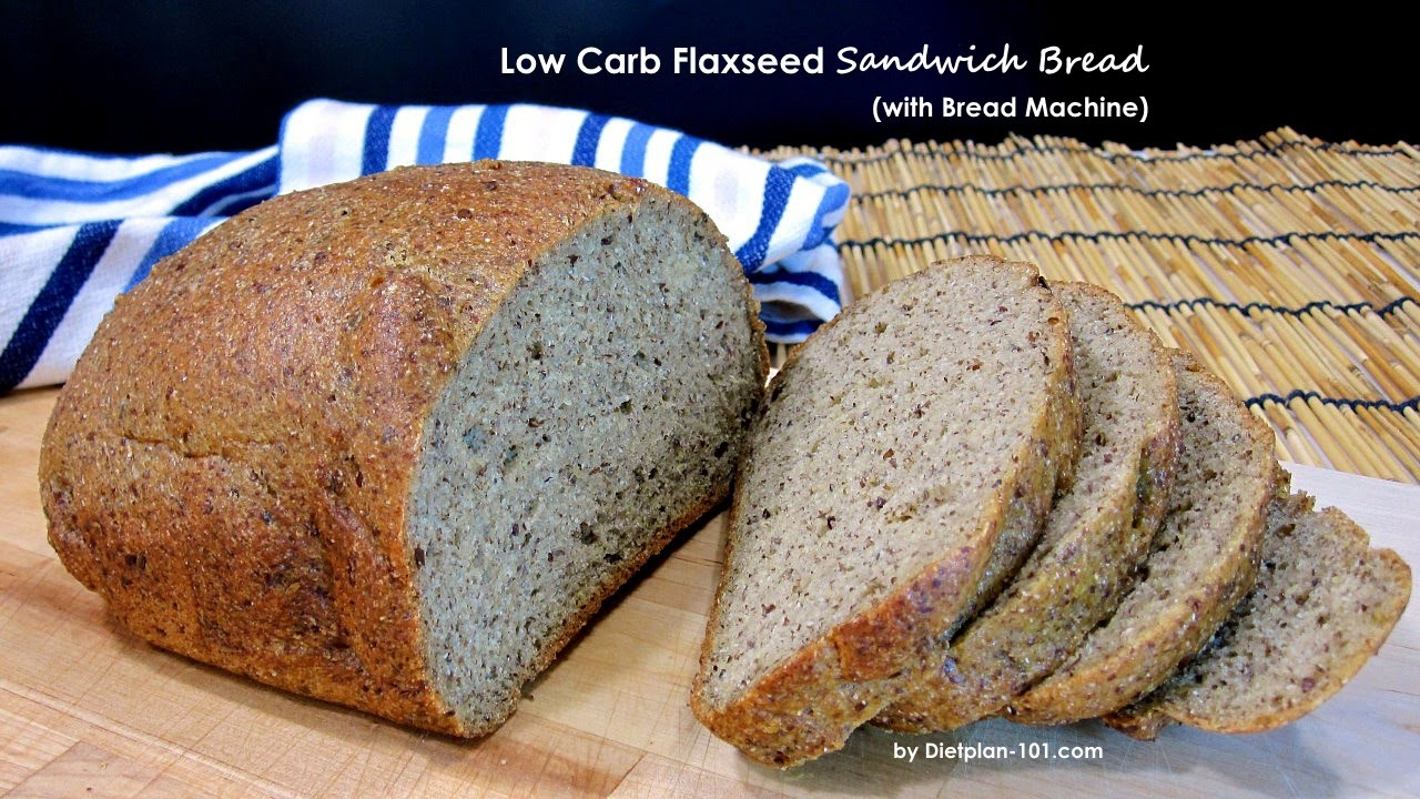 Low Carb Flaxseed Sandwich Bread With Bread Machine Dietplan 101 Com
