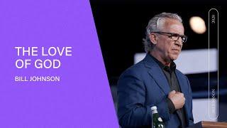 The Love of God - Bİll Johnson   Easter Sunday at Bethel Church (Full Sermon)