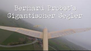 Bernhard Probst`s Gigantischer Segler