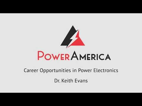 Career Opportunities in Power Electronics Keith Evans