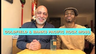 Goldfield and Banks Pacific Rock Moss Unboxing/First Impressions Review with Simply Put Scents