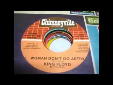 KING FLOYD   Woman dont go astray