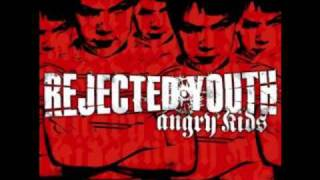 Rejected Youth - Still Too Angry