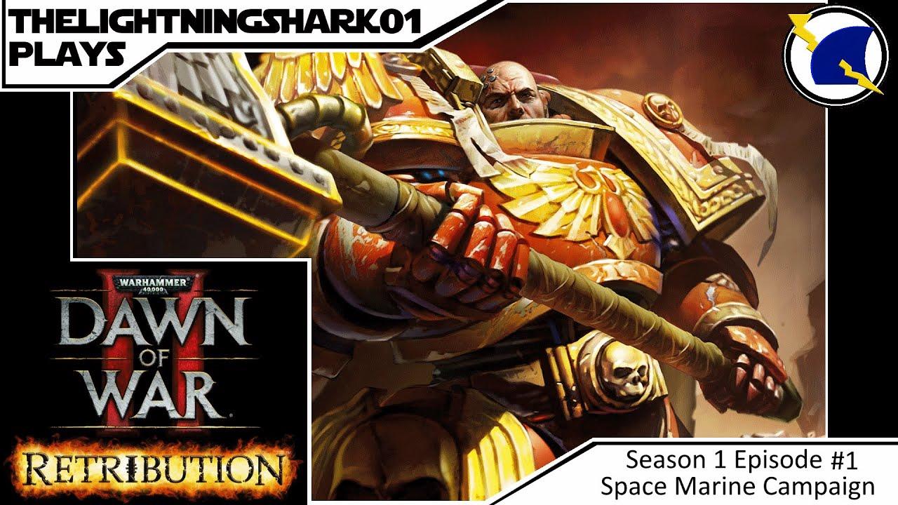 Thelightningshark01 Plays Dow 2 Retribution Sm Campaign S1 E1