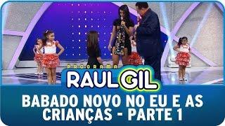 Programa Raul Gil (25/07/15 ) - Babado Novo no Eu E As Crianças - Parte 1