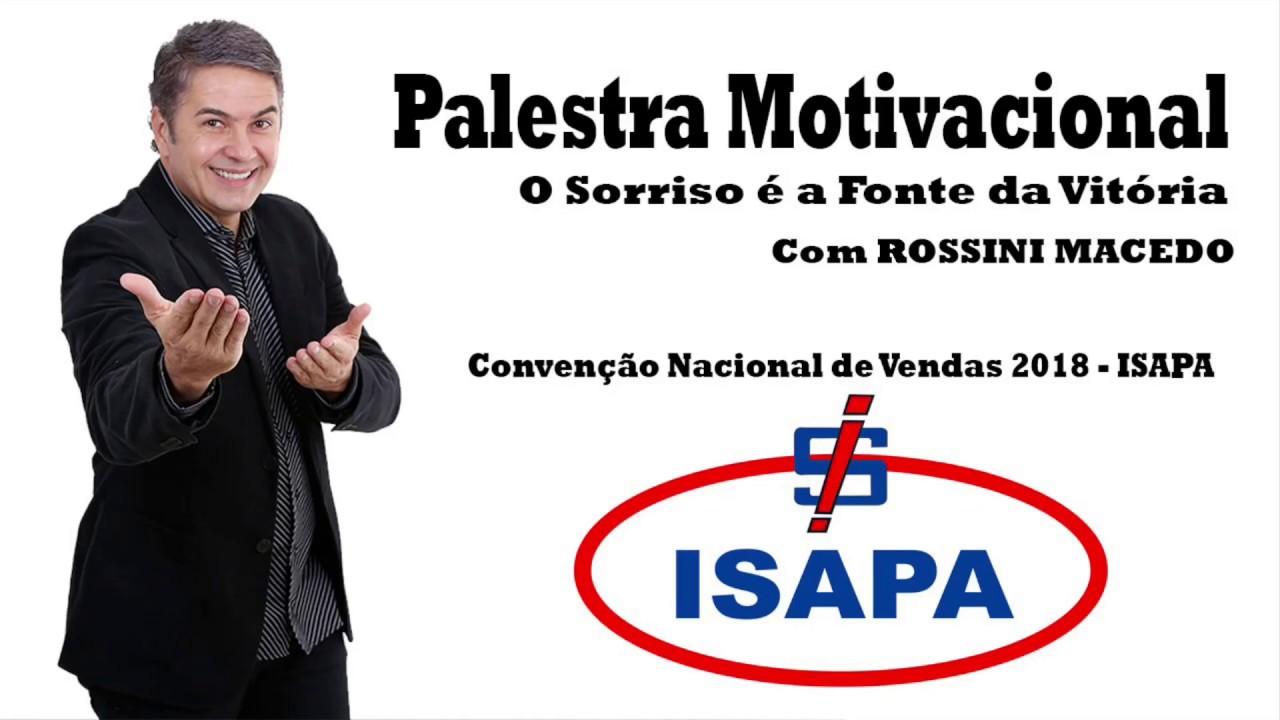Palestra Motivacional Rossini Macedo Isapa